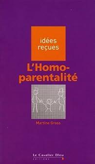L'Homoparentalité par Martine Gross