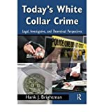img - for [ Today's White Collar Crime: Legal, Investigative, and Theoretical Perspectives[ TODAY'S WHITE COLLAR CRIME: LEGAL, INVESTIGATIVE, AND THEORETICAL PERSPECTIVES ] By Brightman, Hank J. ( Author )Feb-01-2009 Paperback book / textbook / text book
