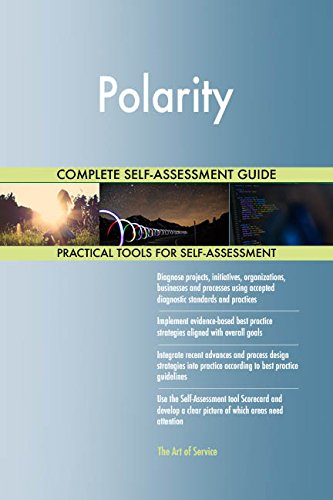 Polarity Toolkit: best-practice templates, step-by-step work plans and maturity diagnostics
