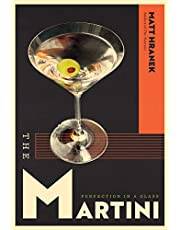 The The Martini: Perfection in a Glass