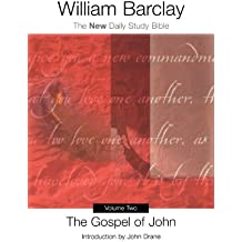 The Gospel of John: The New Daily Study Bible (Volume 2)