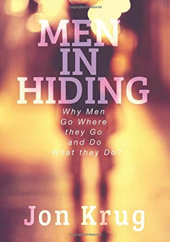 Men in Hiding: Why Men Go Where They Go and Do What They Do