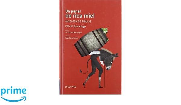 Un panal de rica miel (Antología de fábulas) (Adarga): Amazon.es: Félix María Samaniego, Iban Barrenetxea Bahamonde, Mª Victoria Sotomayor Sáez: Libros