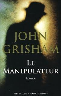 Le manipulateur, Grisham, John