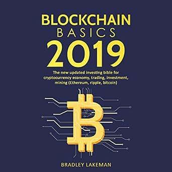Amazon com: Blockchain Basics 2019: The New Updated Investing Bible