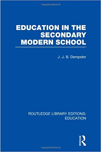 Education in the Secondary Modern School (Routledge Library Editions: Education)
