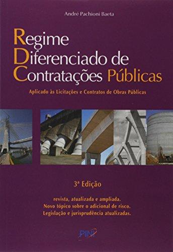 Regime Diferenciado de Contratações Públicas. Aplicado às Licitações e Contratos de Obras Públicas