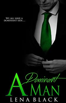 A Dominant Man (A Dominant Series Book 1) by [Black, Lena]