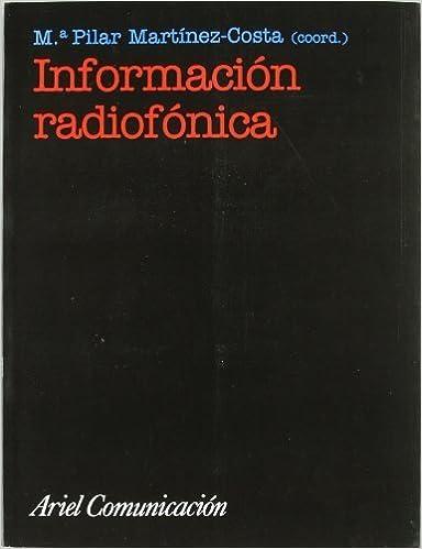 Book Informacion Radiofonica (Spanish Edition) by M. Pilar Martinez-Costa (2002-09-03)