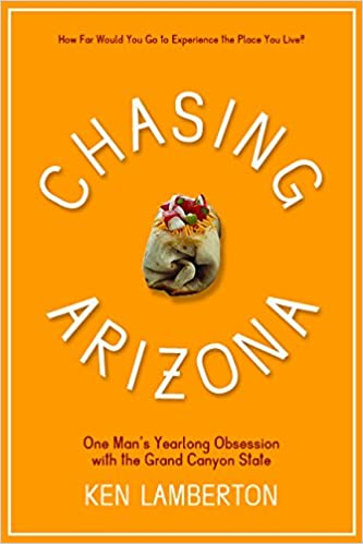Book Chasing Arizona: One Man's Yearlong Obsession with the Grand Canyon State