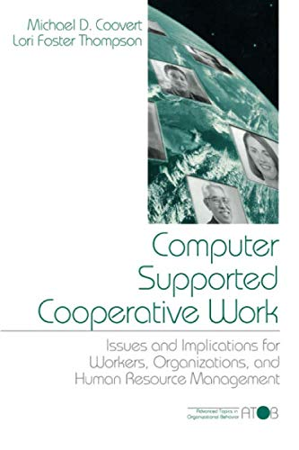 Computer Supported Cooperative Work: Issues and Implications for Workers, Organizations, and Human Resource Management (