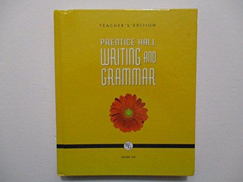 Writing and Grammar, Teachers Edition, Grade Six (Grade Six)