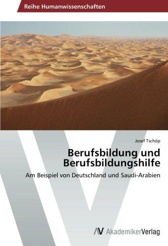 Download Berufsbildung und Berufsbildungshilfe: Am Beispiel von Deutschland und Saudi-Arabien (German Edition) pdf