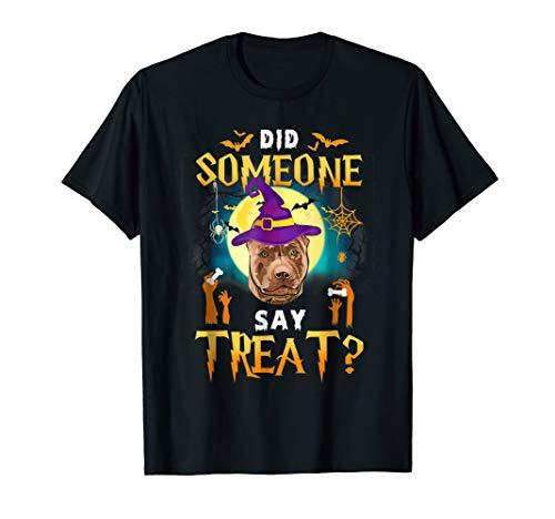 Did Someone Say Treat Pitbull Halloween Costume T-Shirt ()