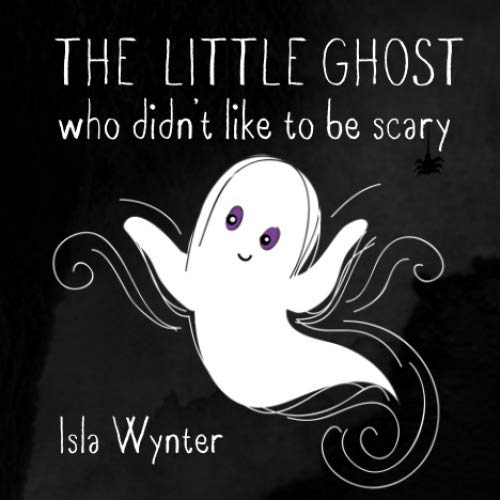 Scary Books For Halloween (The Little Ghost Who Didn't Like to Be Scary: A Halloween Picture)