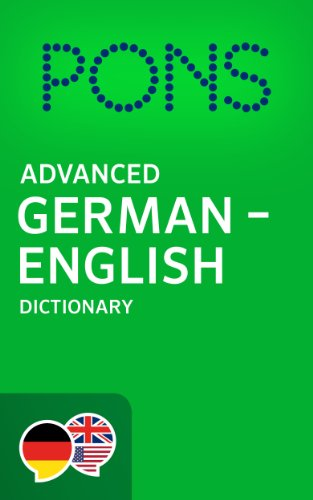 PONS Advanced German -> English Dictionary / PONS Wörterbuch Deutsch -> Englisch Advanced (German Edition) (Best German English Dictionary For Kindle)