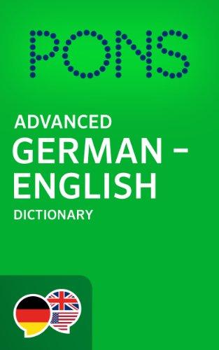 (PONS Advanced German -> English Dictionary / PONS Wörterbuch Deutsch -> Englisch Advanced (German Edition))
