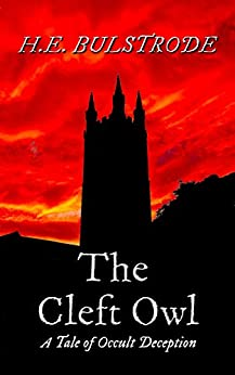 The Cleft Owl: A Tale of Occult Deception (West Country Tales Book 6) by [Bulstrode, H.E.]