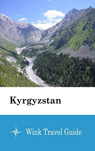 Kyrgyzstan - Wink Travel Guide