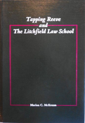 Tapping Reeve and the Litchfield Law School