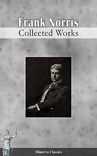 Collected Works of Frank Norris