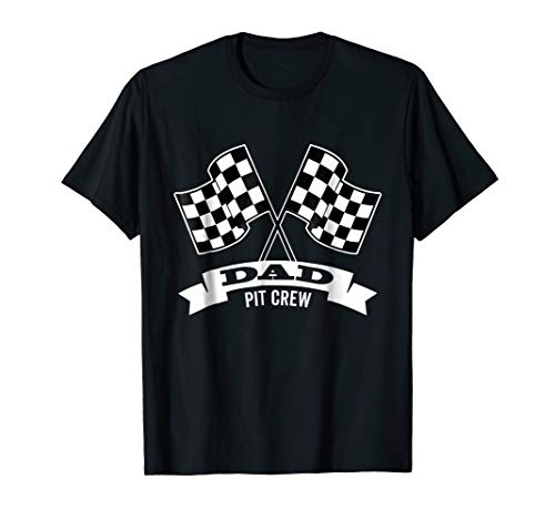 Dad Pit Crew T Shirt for Race Car