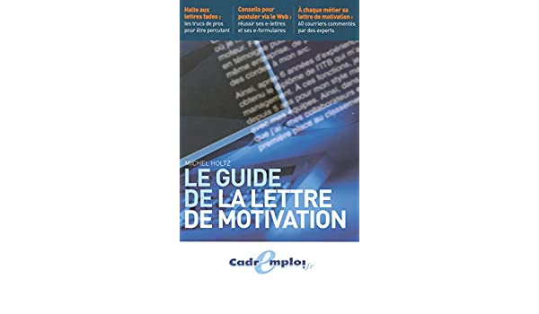 Le Guide De La Lettre De Motivation 9782843434204 Amazon