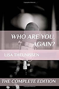Who Are You, Again? by Lisa Theunissen (2015-11-10)