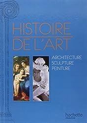 Histoire de l'art. Peinture, sculpture et architecture
