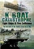 K Boat Catastrophe, N. S. Nash, 1844159841