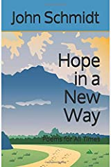 Hope in a New Way: Poems for All Times Paperback