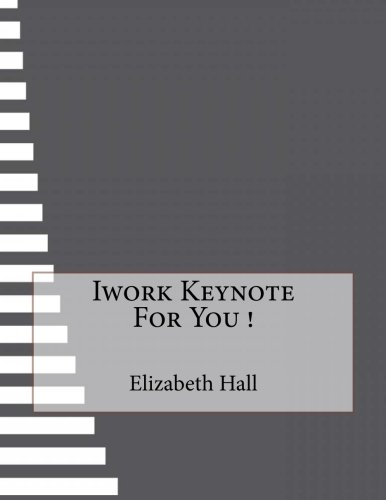 Download Iwork Keynote For You ! book pdf | audio id:g86v0qm