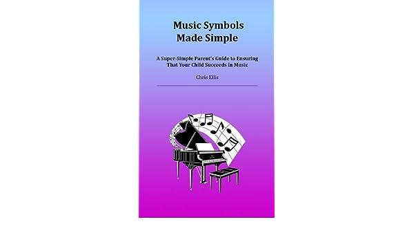 Amazon com: Music Symbols Made Simple: A Super-Simple Parent's Guide