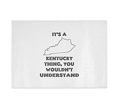 It'S An Kentucky Thing You Wouldn'T Understand Kitchen Bar Glass Cutting Board