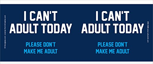 Snorg Tees I Can't Adult Today Novelty Attitude Lifestyle College Humor Ceramic Gift Coffee (Tea, Cocoa) 11 Oz. Mug by Culturenik (Image #1)