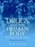 Drugs & the Human Body (8th Edition)