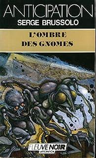 L'ombre des gnomes par Serge Brussolo