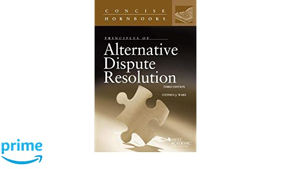 Principles of alternative dispute resolution concise hornbook principles of alternative dispute resolution concise hornbook series stephen ware 9781634595742 amazon books fandeluxe Images
