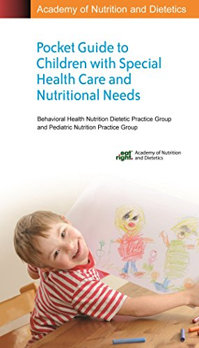 Academy of Nutrition and Dietetics Pocket Guide to Children with Special Health Care and Nutritional Needs