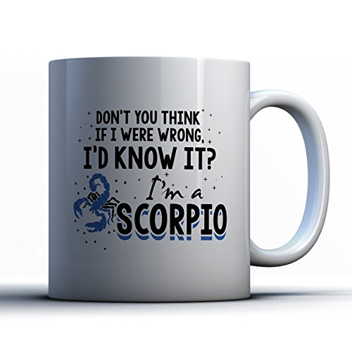 Scorpio Coffee Mug - If I Were Wrong Scorpio - Funny 11 oz White Ceramic Tea Cup - Humorous And Cute Scorpio Gifts with Scorpio Sayings