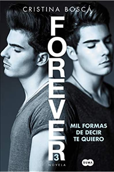 Mil formas de decir te quiero (Forever 3) : Boscá, Cristina ...