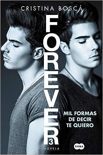 Mil Formas De Decir Te Quiero Forever 3 Spanish Edition 9788491291190 Boscá Cristina Books