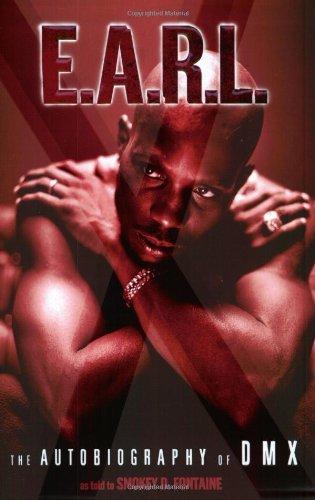 By DMX - E.A.R.L.: The Autobiography of DMX: DMX: Amazon.com: Books