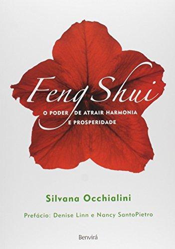 Feng Shui. O Poder de Atrair Harmonia e Prosperidade