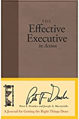 The Effective Executive in Action: A Journal for Getting the Right Things Done Hardcover