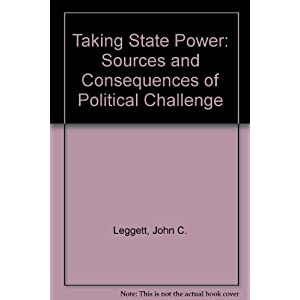 Taking State Power: Sources and Consequences of Political Challenge