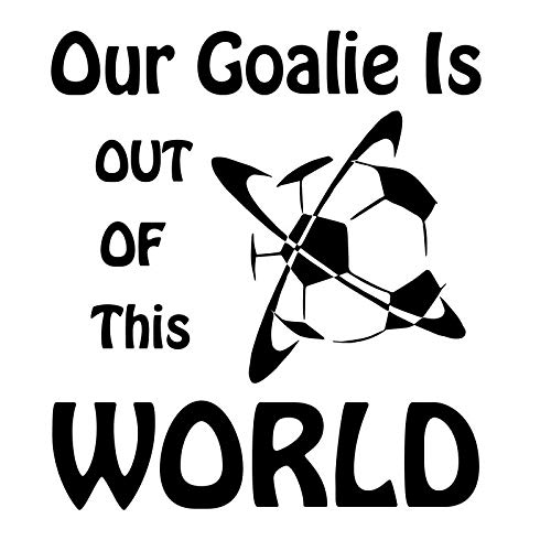 Creative Concepts Ideas Our Goalie is Out of This World Soccer CCI Decal Vinyl Sticker|Cars Trucks Vans Walls Laptop|Black|5.5 x 5.0 in|CCI2299 -