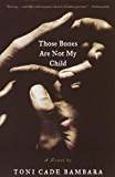 Those Bones Are Not My Child: A Novel (Vintage Contemporaries)
