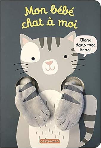 Mon Bebe Chat A Moi Les Livres Calins 9782203185746