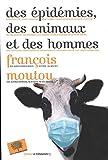 : Des épidémies, des animaux et des hommes